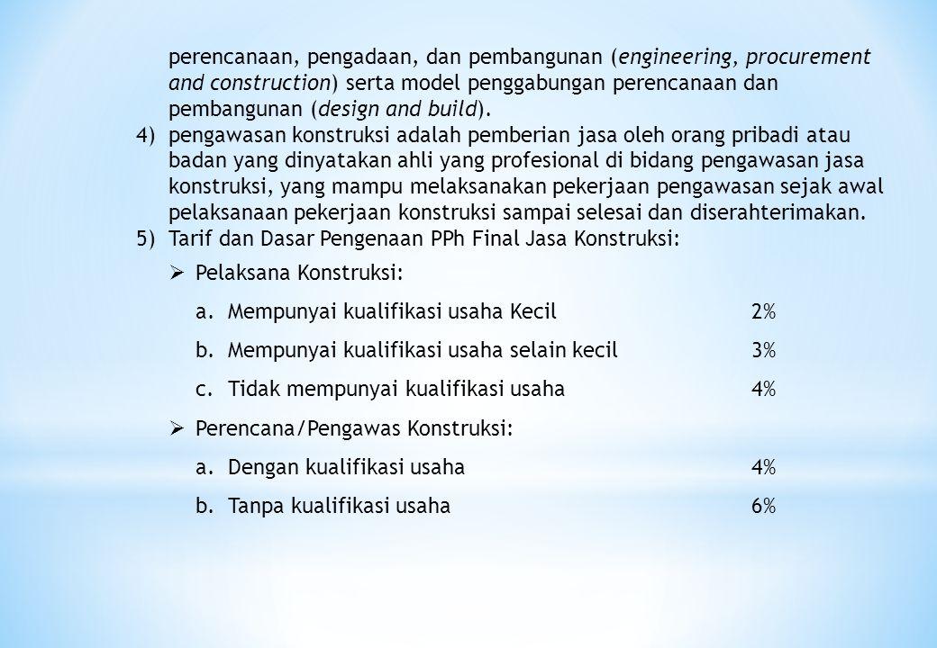 perencanaan, pengadaan, dan pembangunan (engineering, procurement and construction) serta model penggabungan perencanaan dan pembangunan (design and b