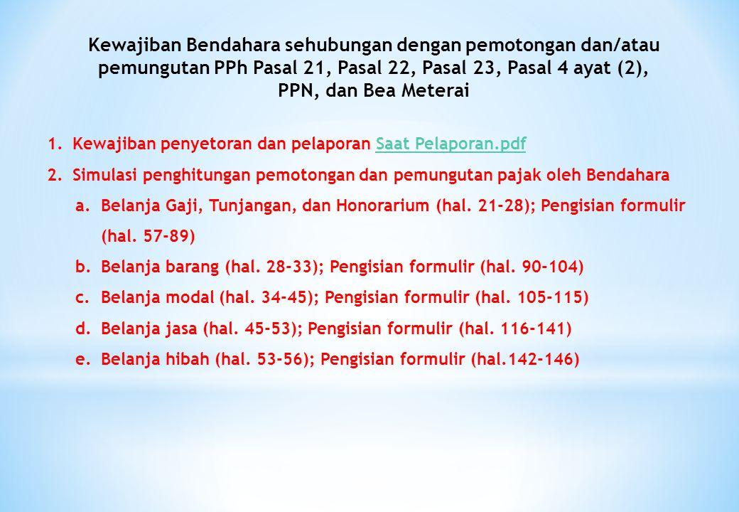 Kewajiban Bendahara sehubungan dengan pemotongan dan/atau pemungutan PPh Pasal 21, Pasal 22, Pasal 23, Pasal 4 ayat (2), PPN, dan Bea Meterai 1.Kewaji