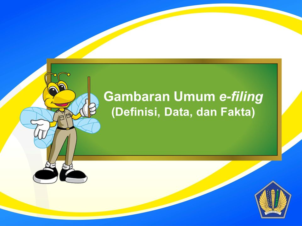 Gambaran Umum e-filing (Definisi, Data, dan Fakta)