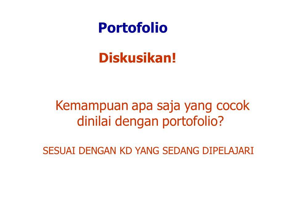 Portofolio Diskusikan.Kemampuan apa saja yang cocok dinilai dengan portofolio.