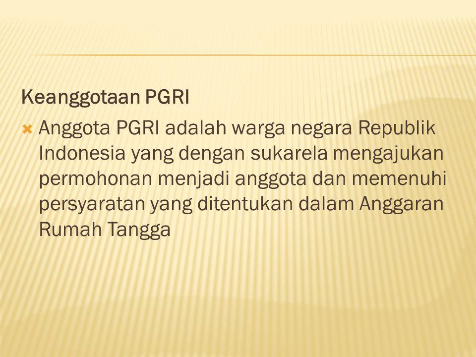  Jenis keanggotaan PGRI terdiri dari anggota biasa, anggota luar biasa, dan anggota kehormatan.