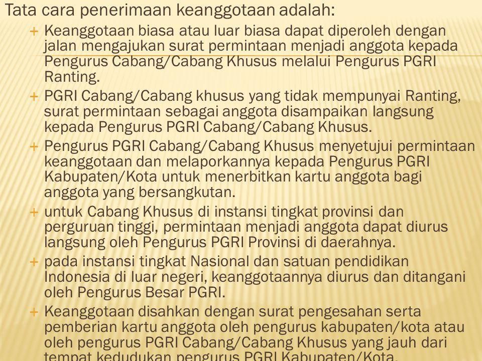 Keuangan PGRI  Setiap anggota wajib membayar uang pangkal dan uang iuran sebagai berikut  1.Uang pangkal sebesar Rp.