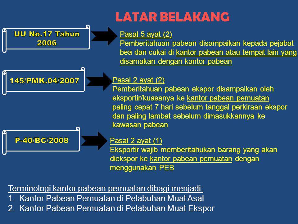 Pasal 5 ayat (2) Pemberitahuan pabean disampaikan kepada pejabat bea dan cukai di kantor pabean atau tempat lain yang disamakan dengan kantor pabean P