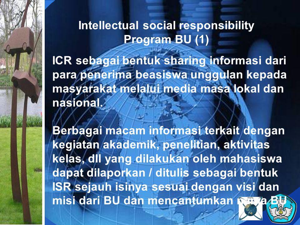 Intellectual social responsibility Program BU (2) Sharing informasi melalui media dapat disampaikan dalam bentuk opini, artikel, puisi, desain, gambar, opini publik, diskusi publik, surat pembaca, dll Tidak hanya disampaikan ke media massa cetak, tetapi juga dimungkinkan ke media massa elektronik seperti radio dan televisi