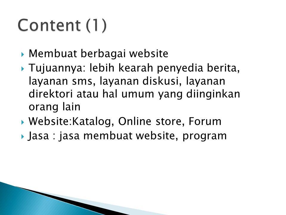  Membuat berbagai website  Tujuannya: lebih kearah penyedia berita, layanan sms, layanan diskusi, layanan direktori atau hal umum yang diinginkan or