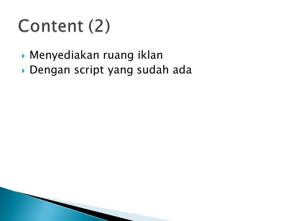  Menyediakan ruang iklan  Dengan script yang sudah ada