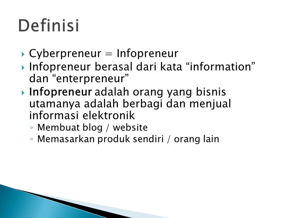 """ Cyberpreneur = Infopreneur  Infopreneur berasal dari kata """"information"""" dan """"enterpreneur""""  Infopreneur adalah orang yang bisnis utamanya adalah b"""