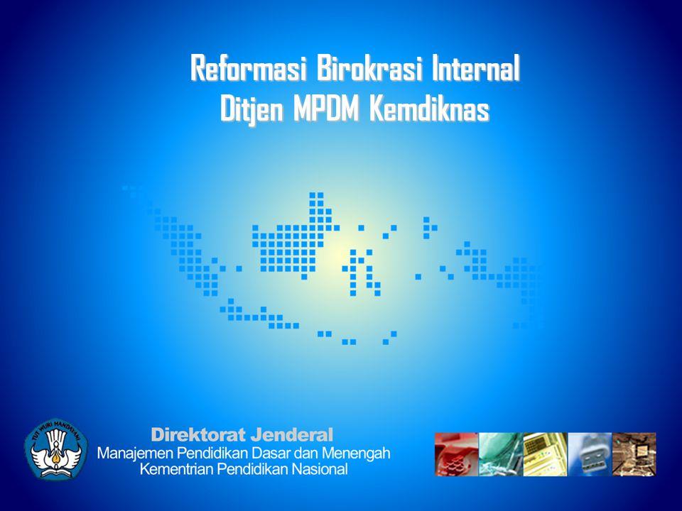 IMPLEMENTASI & DESAIN SISTEM Reformasi Birokrasi Internal Ditjen MPDM Kemdiknas