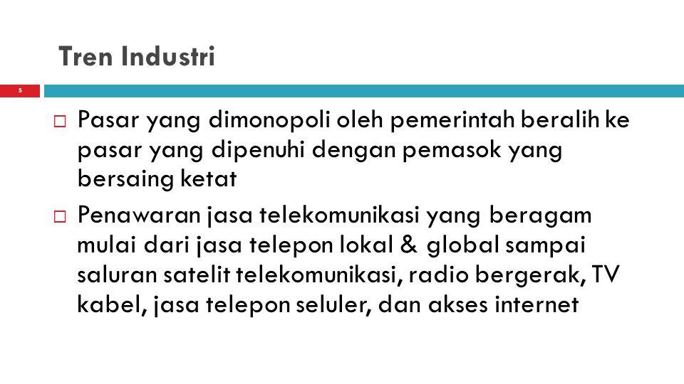 6 Tren Industri  Pertumbuhan yang pesat dari Internet dan World Wide Web menimbulkan berbagai produk, jasa dan penyedia telekomunikasi  Perusahaan meningkatkan penggunaan Internet dan Web untuk kerja sama dan perdagangan secara elektronik