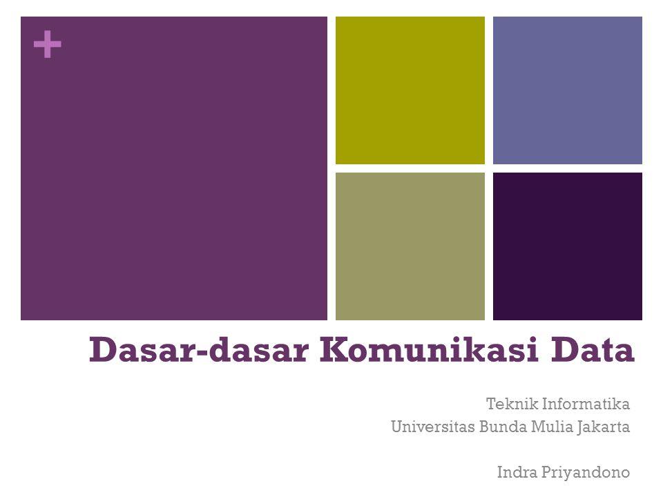 + Sasaran Kuliah Mahasiswa dapat menjelaskan konsep dasar komunikasi data,manfaat dan aplikasi serta parameter Komunikasi data.