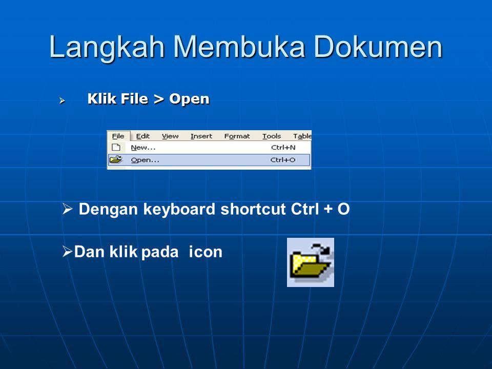 Langkah Menyimpan Dokumen  Klik File > Save  Dengan keyboard shortcut Ctrl + S  Dan klik pada icon
