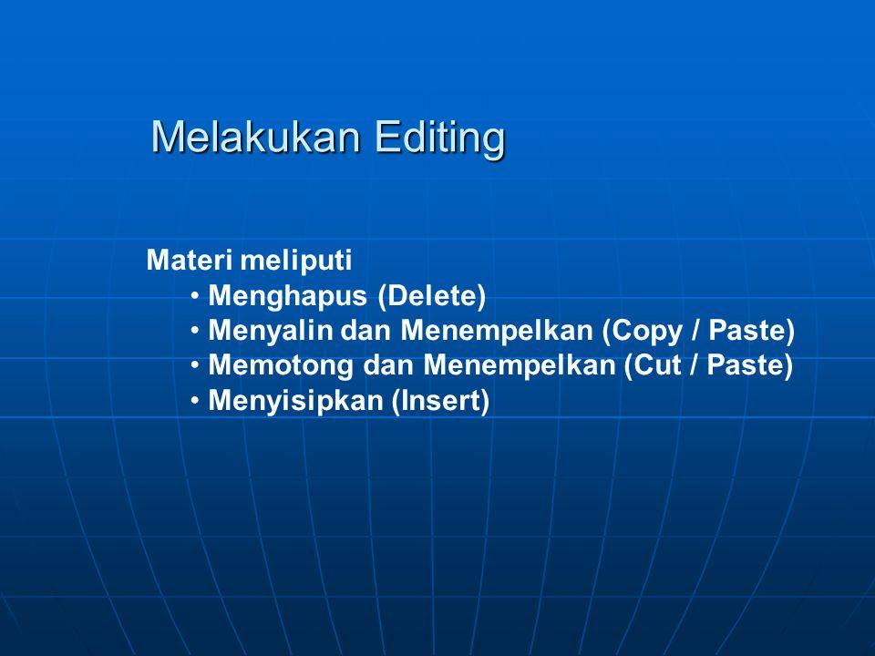 KEGIATAN BELAJAR 3  Tujuan Pemelajaran Siswa mampu melakukan editing sederhana, isian berulang menggunakan Perangkat Lunak pengolah kata MS Word Sisw