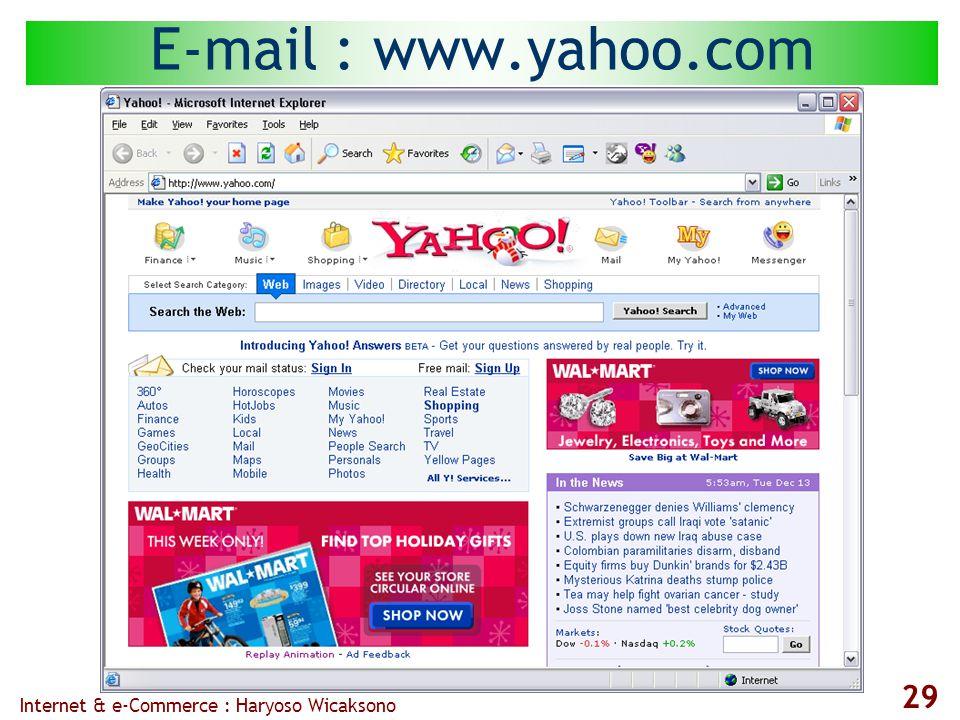 Internet & e-Commerce : Haryoso Wicaksono 29 E-mail : www.yahoo.com