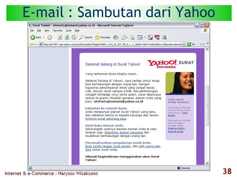 Internet & e-Commerce : Haryoso Wicaksono 38 E-mail : Sambutan dari Yahoo