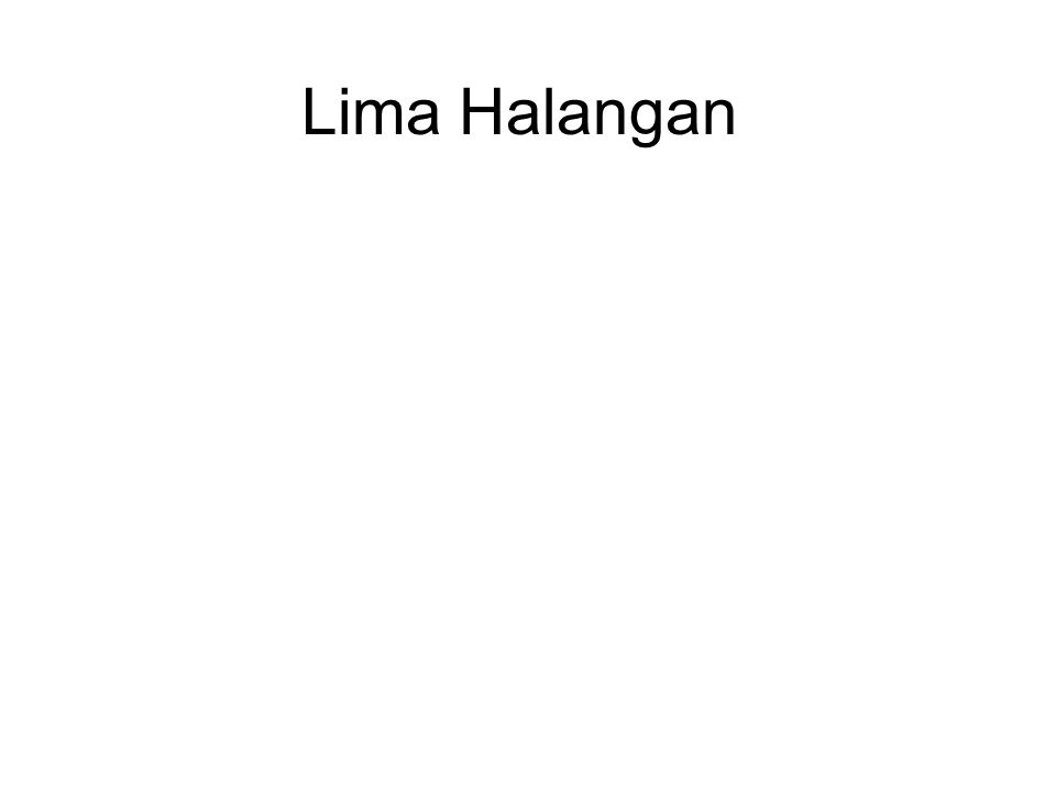 Lima Halangan There are Five Hindrances, or negative states of mind, that impede Meditasi : 1.Hasrat duniawi.