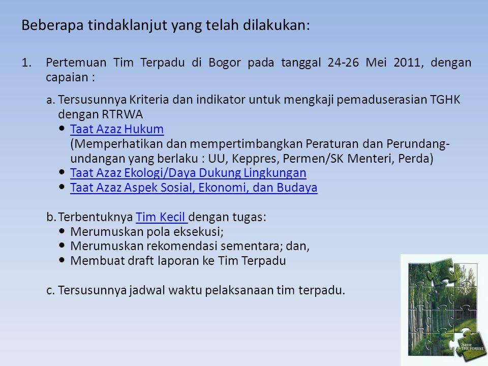 1.Pertemuan Tim Terpadu di Bogor pada tanggal 24-26 Mei 2011, dengan capaian : a. Tersusunnya Kriteria dan indikator untuk mengkaji pemaduserasian TGH