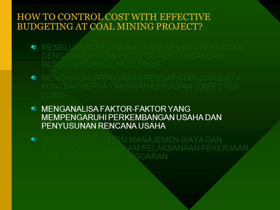 TAKSIRAN RUGI (EXPECTED LOSS) PREDIKSI KEMUNGKINAN TERJADI TOTAL BIAYA KONTRAK AKAN MELEBIHI TOTAL PENDAPATAN KONTRAK HOW TO CONTROL COST WITH EFFECTI