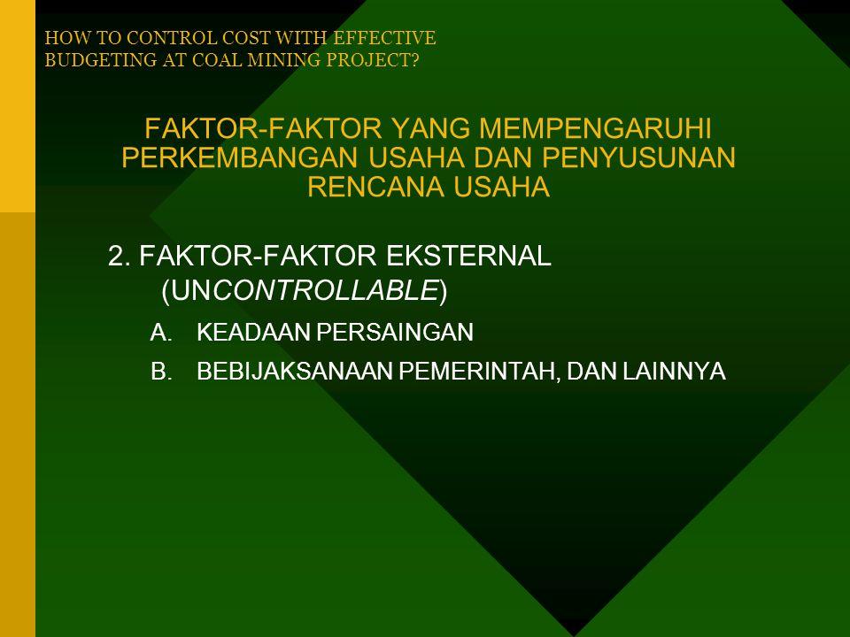FAKTOR-FAKTOR YANG MEMPENGARUHI PERKEMBANGAN USAHA DAN PENYUSUNAN RENCANA USAHA 1.FAKTOR-FAKTOR INTERNAL (CONTROLLABLE) A.PENDAPATAN 2-3 TAHUN TERAKHI