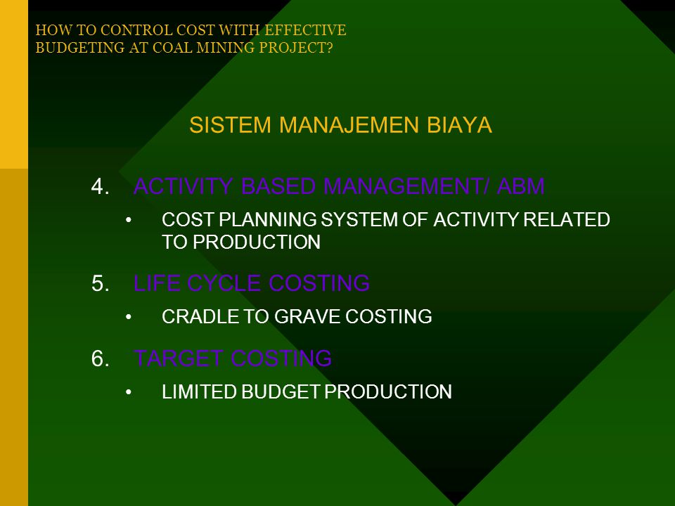 SISTEM MANAJEMEN BIAYA 1.ZERO DEFECT PROGRAM •MAINTAIN QUALITY •TO DO THE RIGHT AT THE FIRST TIME 2.NON VALUE ADDED TIME •REDUCE WASTE TIME: MOVE TIME