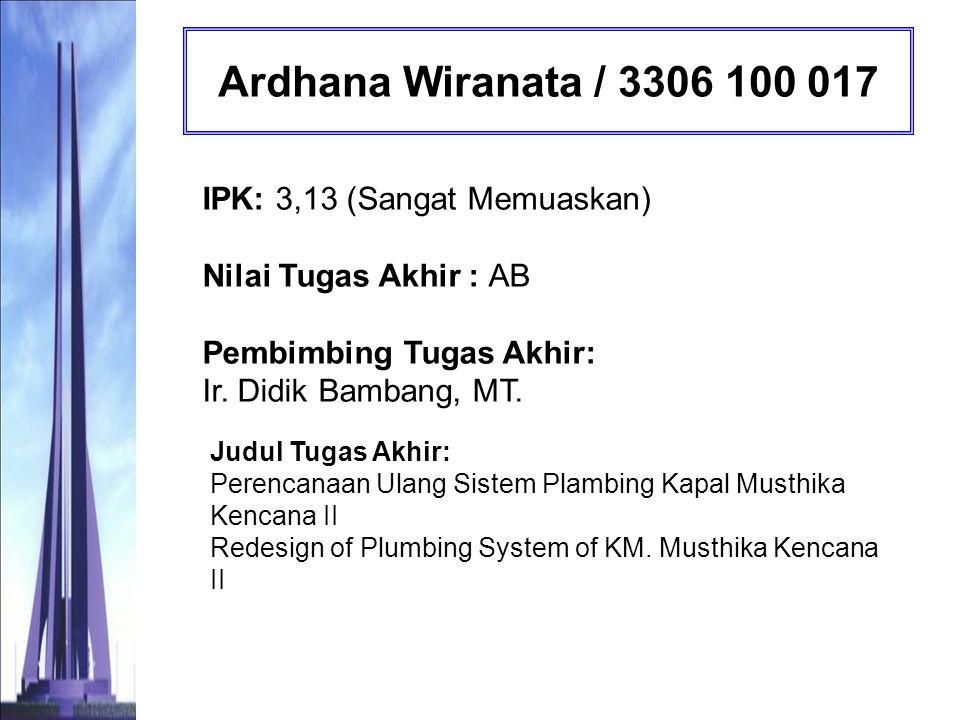 Maritha Nilam Kusuma / 3306 100 021 IPK: 3,24 (Sangat Memuaskan) Nilai Tugas Akhir : AB Pembimbing Tugas Akhir: Prof.