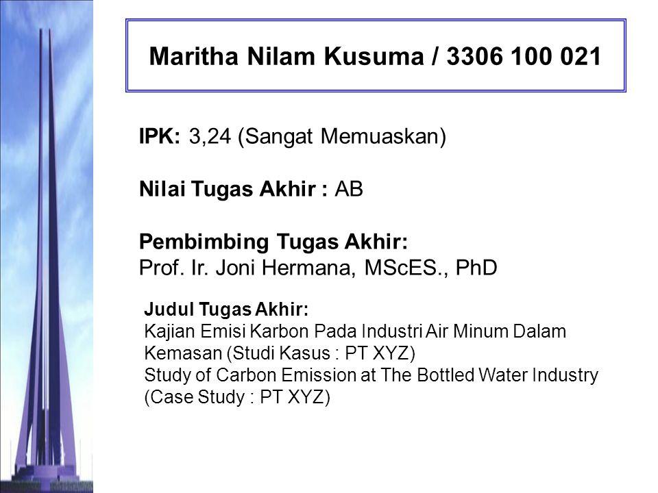 Hasriyani / 3306 100 028 IPK: 3,47 (Sangat memuaskan) Nilai Tugas Akhir : A Pembimbing Tugas Akhir: Prof.