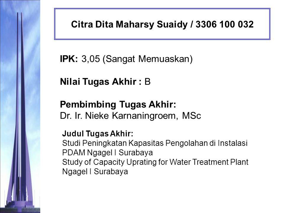 Noriko Masyitah Reza / 3306 100 038 IPK: 3,26 (Sangat Memuaskan) Nilai Tugas Akhir : AB Pembimbing Tugas Akhir: Prof.
