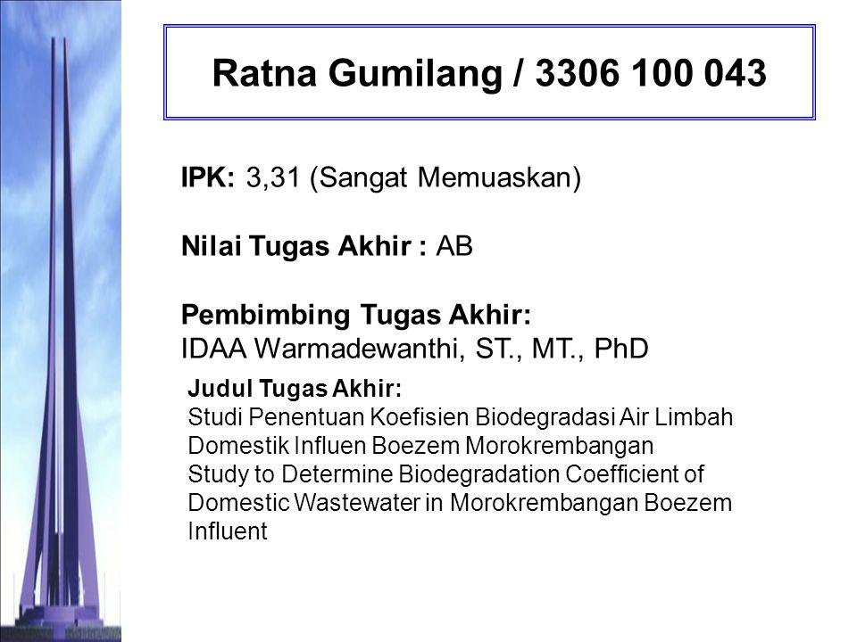 Lina Pratiwi Rahmadewi / 3306 100 045 IPK: 3,45 (Sangat Memuaskan) Nilai Tugas Akhir : AB Pembimbing Tugas Akhir: Prof.