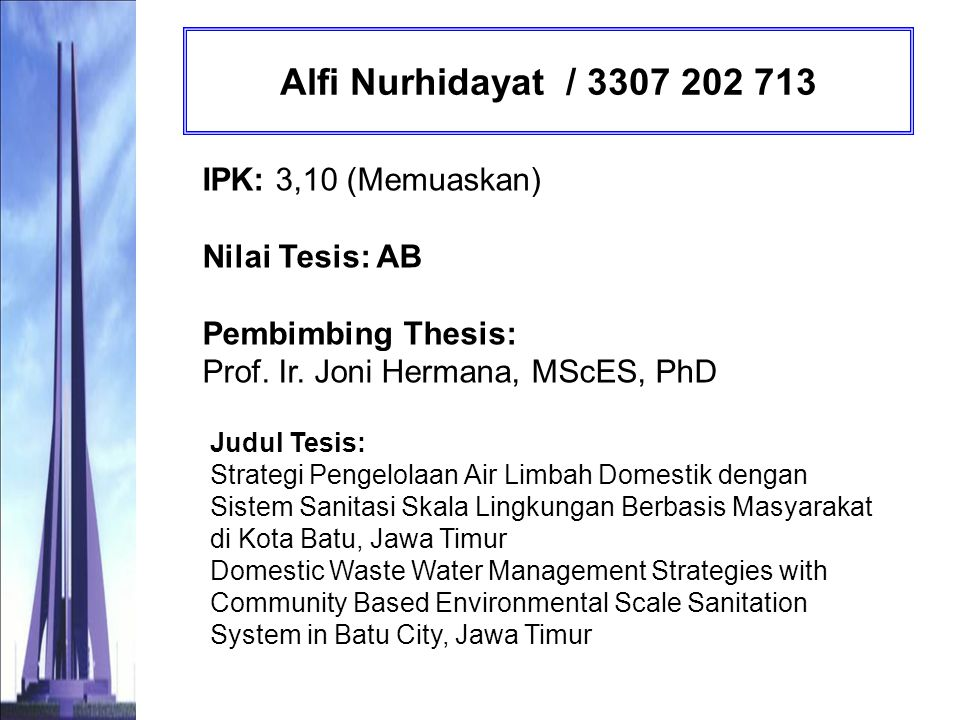 Ajeng Rudita Nareswari / 3308 202 003 IPK: 3,54 (Sangat Memuaskan) Nilai Tesis: AB Pembimbing Tesis: Dr.