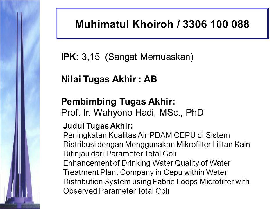 Tri Rahmawati / 3306 100 089 IPK: 3,35 (Sangat Memuaskan) Nilai Tugas Akhir : BC Pembimbing Tugas Akhir: Prof.
