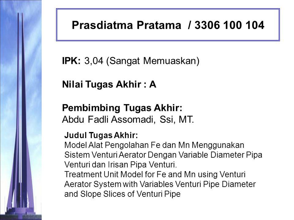 Zulisnaini Sokhifah / 3306 100 105 IPK: 3,41 (Sangat Memuaskan) Nilai Tugas Akhir : AB Pembimbing Tugas Akhir: Dr.