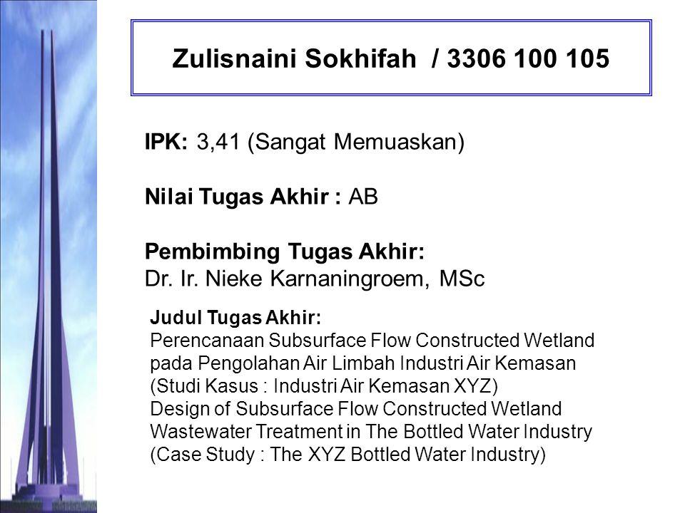 Ria Evriana Nourmayanti / 3306 100 107 IPK: 3,28 (Sangat Memuaskan) Nilai Tugas Akhir : AB Pembimbing Tugas Akhir: Prof.