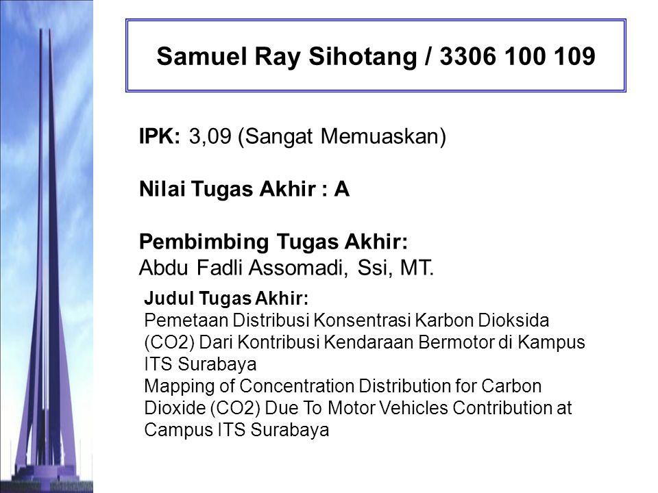 Ricky Yusdianto Setiawan / 3306 100 112 IPK: 3,16 (Sangat Memuaskan) Nilai Tugas Akhir : AB Pembimbing Tugas Akhir: Ir.