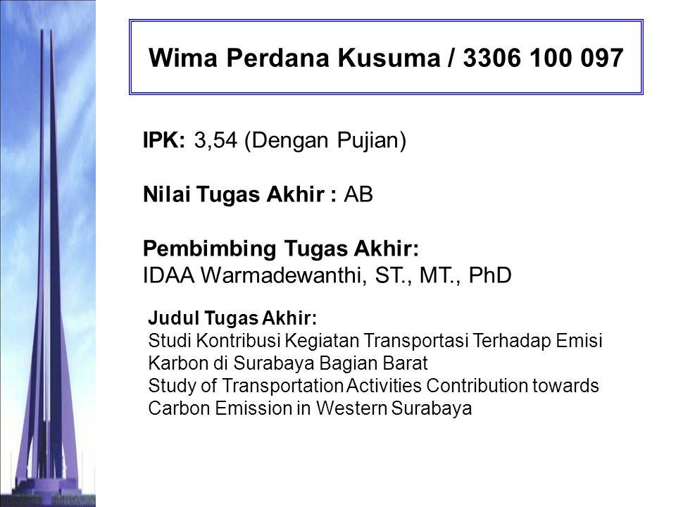 Dimas Adhy Nugroho / 3302 109 020 IPK: 2,30 (Memuaskan) Nilai Tugas Akhir : B Pembimbing Tugas Akhir: Abdu Fadli Assomadi, SSi, MT.