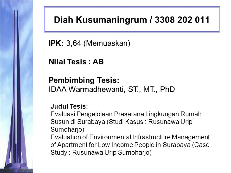 Euis Nurul Hidayah / 3308 201 005 IPK: 3,86 (Dengan Pujian) Nilai Tesis: A Pembimbing Tesis: Dr.