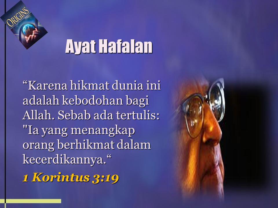 Ayat Hafalan Karena hikmat dunia ini adalah kebodohan bagi Allah.