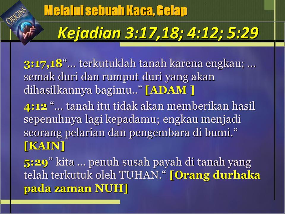 3:17,18 ... terkutuklah tanah karena engkau;...