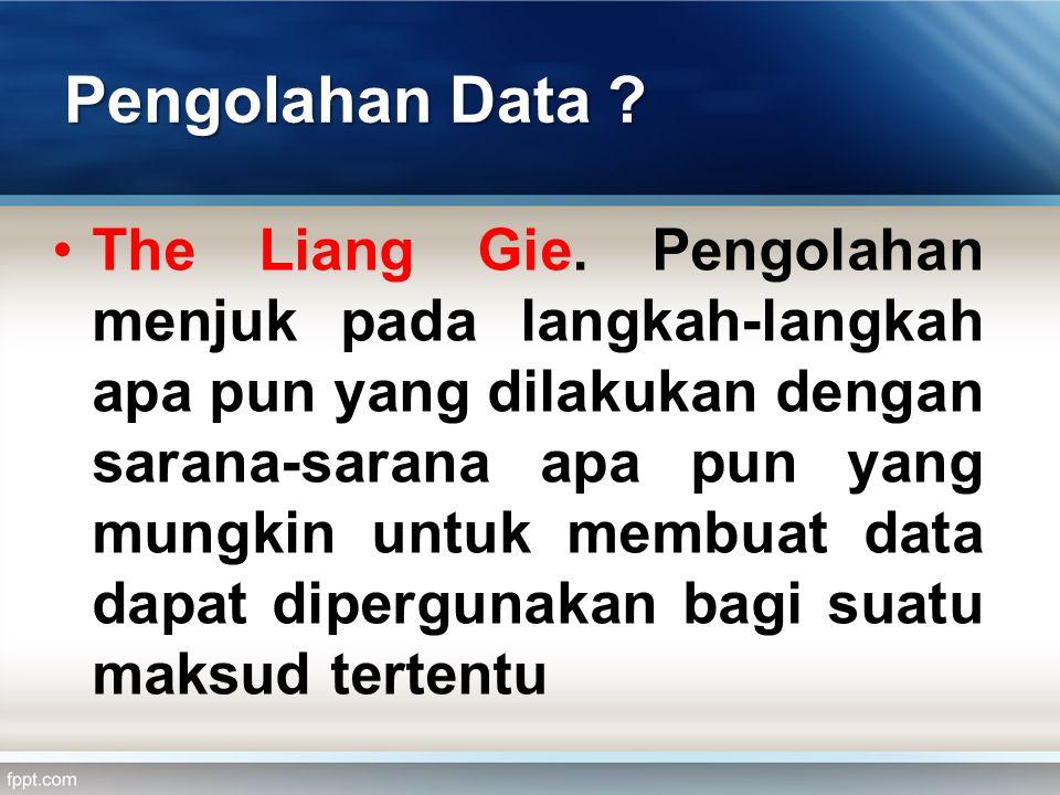 Pengolahan Data .•The Liang Gie.
