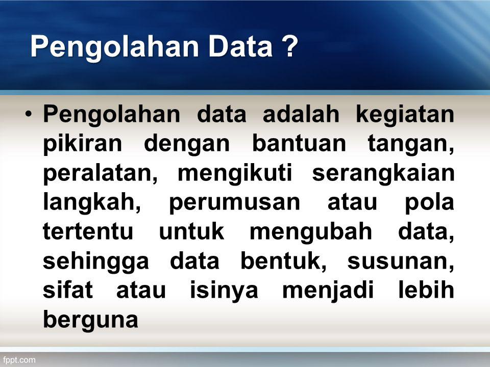 Pengolahan Data .