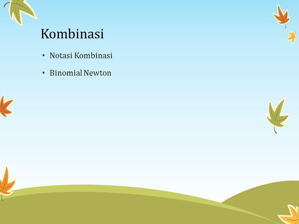 Kombinasi • Notasi Kombinasi • Binomial Newton