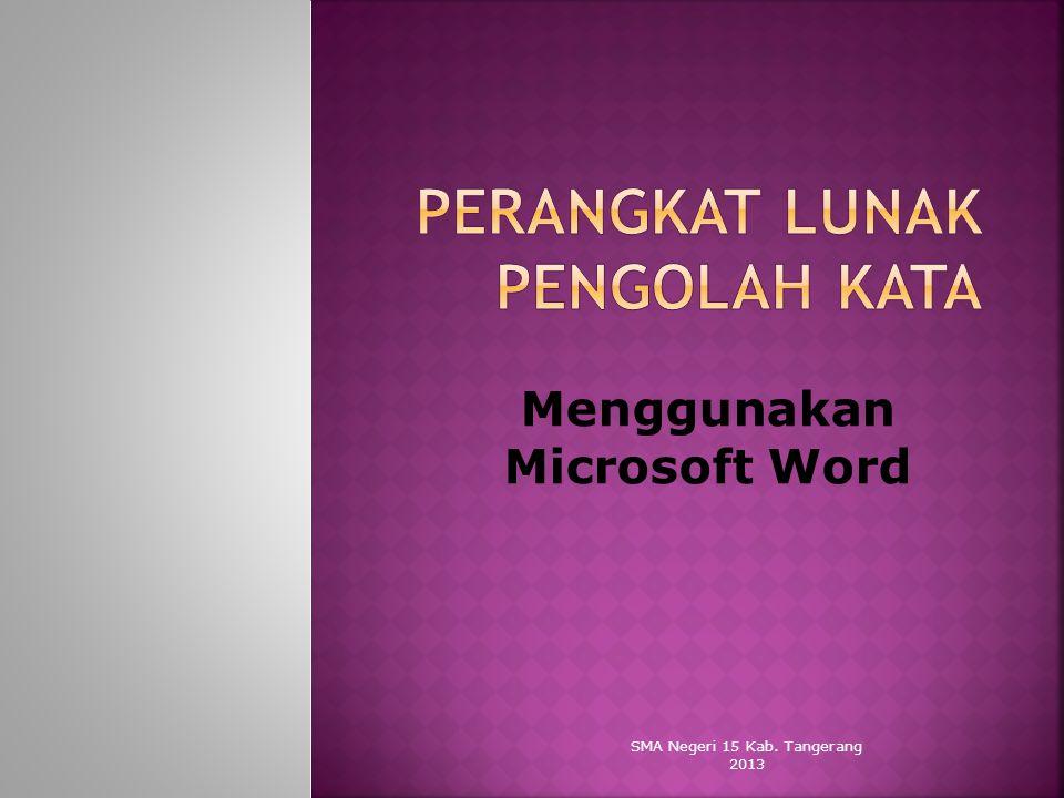 SMA Negeri 15 Kab. Tangerang 2013 Menggunakan Microsoft Word