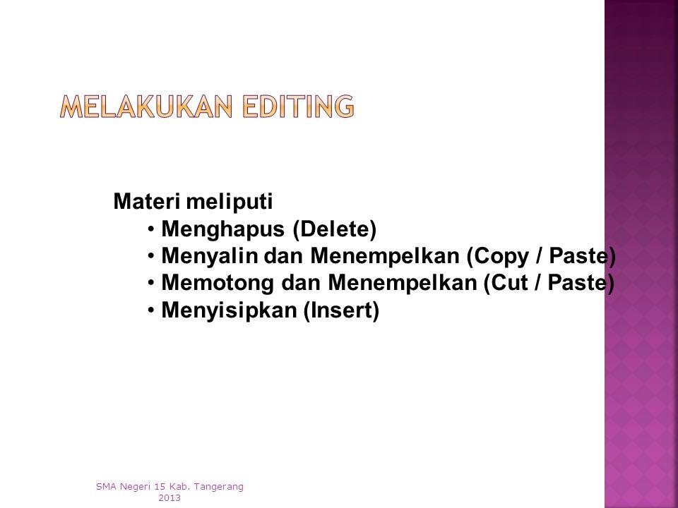  Klik File > close SMA Negeri 15 Kab. Tangerang 2013  Dan klik pada icon X yang terletak di sebelah kanan atas lembar kerja.