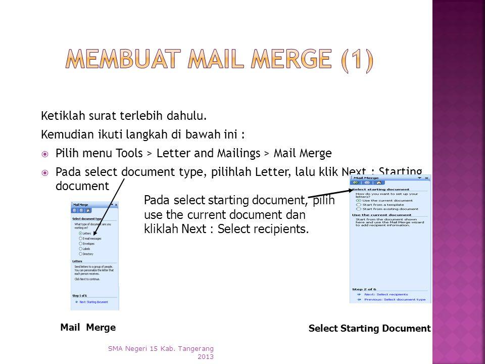  Mail Merge adalah satu surat yang dikirim ke berbagai tujuan dengan bermacam informasi, misalnya nama, alamat, kota dan lain-lain.  Mail Merge terd