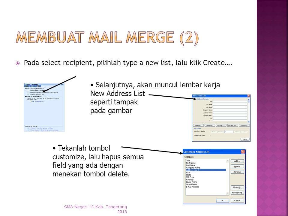 Ketiklah surat terlebih dahulu. Kemudian ikuti langkah di bawah ini :  Pilih menu Tools > Letter and Mailings > Mail Merge  Pada select document typ
