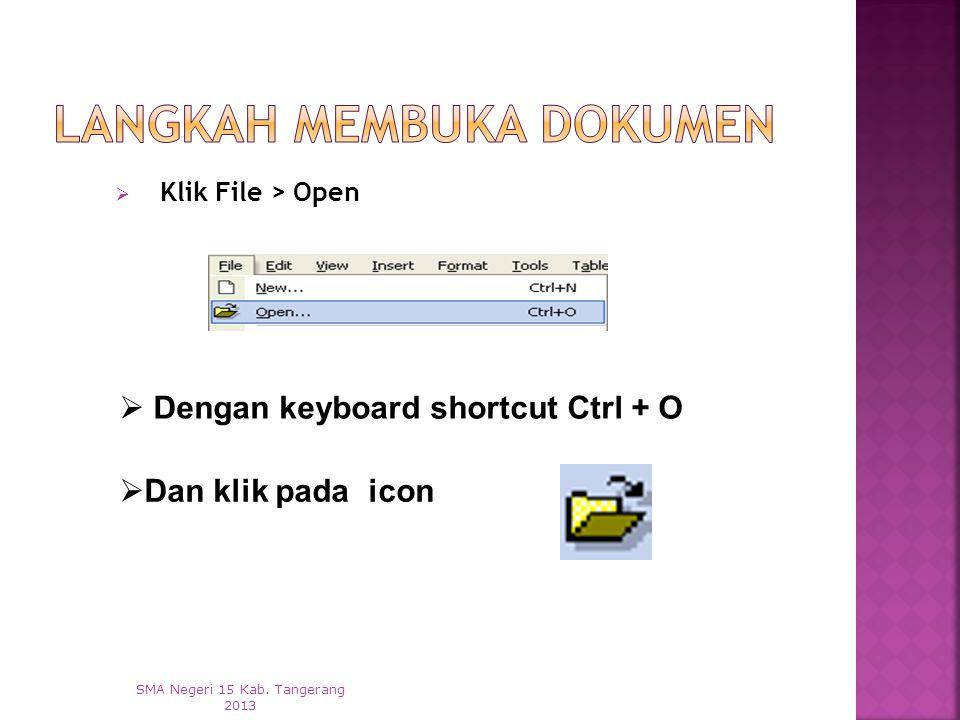  Klik File > Open SMA Negeri 15 Kab.