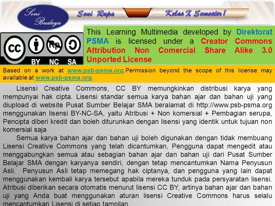 Seni Budaya Lisensi Creative Commons, CC BY memungkinkan distribusi karya yang mempunyai hak cipta. Lisensi standar semua karya bahan ajar dan bahan u