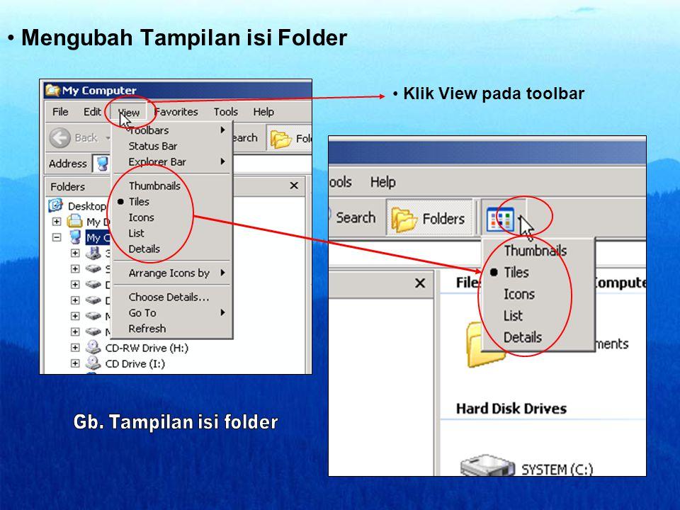 • Mengubah Tampilan isi Folder • Klik View pada toolbar