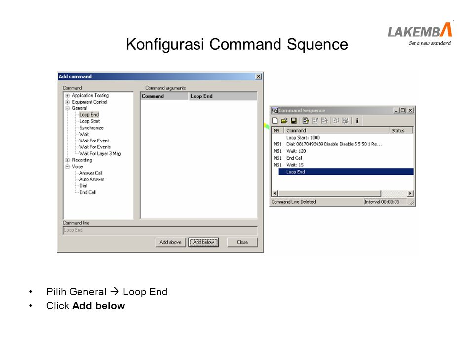 Konfigurasi Command Squence •Pilih General  Loop End •Click Add below
