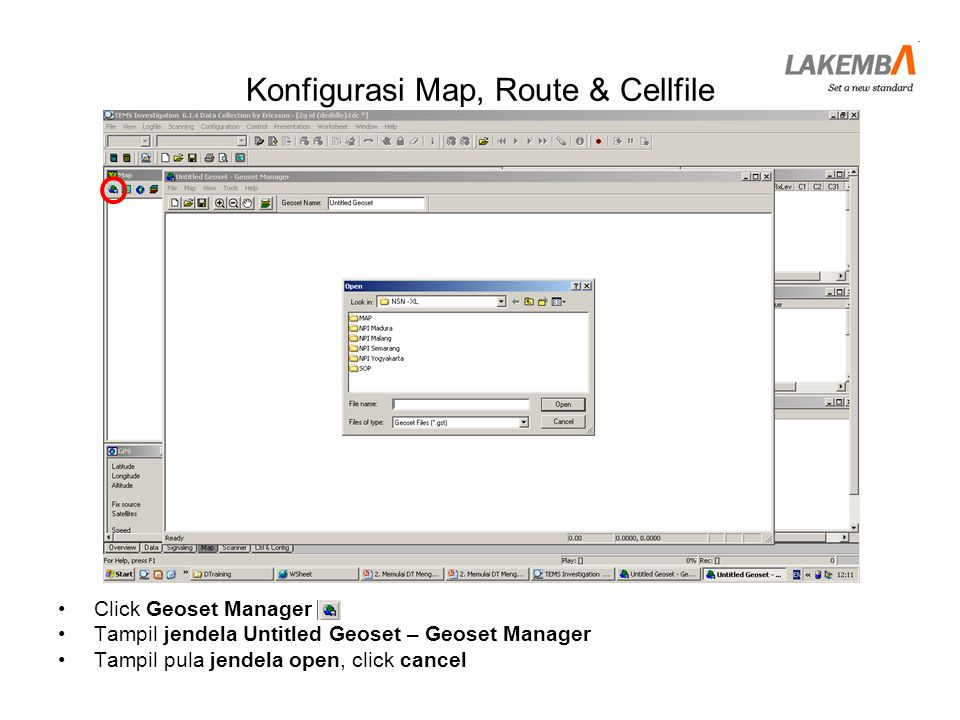 •Click Geoset Manager •Tampil jendela Untitled Geoset – Geoset Manager •Tampil pula jendela open, click cancel Konfigurasi Map, Route & Cellfile