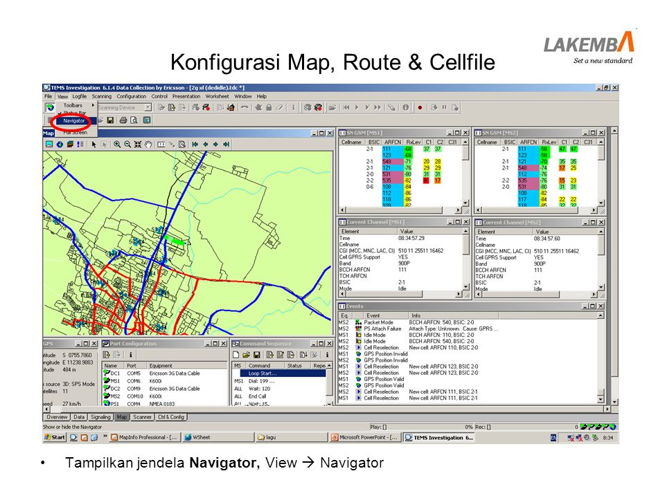 •Tampilkan jendela Navigator, View  Navigator Konfigurasi Map, Route & Cellfile