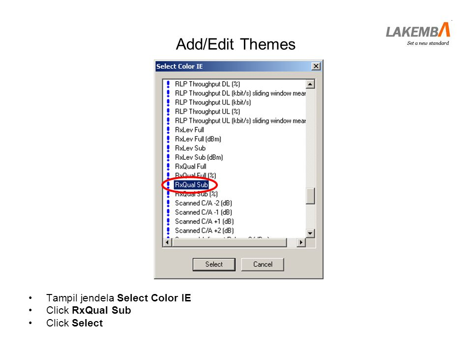 Add/Edit Themes •Tampil jendela Select Color IE •Click RxQual Sub •Click Select